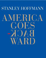 Stanley Hoffmann - America Goes Backward - 9781590171561 - KNW0005122