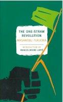 Fukuoka, Masanobu - The One Straw Revolution - 9781590173138 - V9781590173138