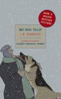 Ackerley, J. R. - My Dog Tulip - 9781590174142 - V9781590174142
