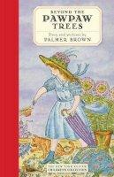 Brown, Palmer - Beyond the Pawpaw Trees - 9781590174616 - V9781590174616