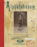 Radunsky, Vladimir, Raschka, Chris - Alphabetabum: An Album of Rare Photographs and Medium Verses - 9781590178171 - V9781590178171