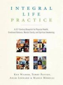 Wilber, Ken, Patten, Terry, Leonard, Adam, Morelli, Marco - Integral Life Practice: A 21st-Century Blueprint for Physical Health, Emotional Balance, Mental Clarity, and Spiritual Awakening - 9781590304679 - V9781590304679