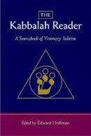 Hoffman, Edward - The Kabbalah Reader. A Sourcebook of Visionary Judaism.  - 9781590306567 - V9781590306567