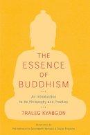 Kyabgon, Traleg - The Essence of Buddhism - 9781590307885 - V9781590307885