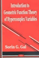 Gal, Sorin G. - Introduction to Geometric Function Theory of Hypercomplex Variables - 9781590333648 - V9781590333648