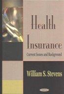 Stevens, William S. - Health Insurance - 9781590336878 - V9781590336878