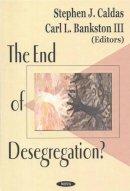 - End of Desegregation? - 9781590337288 - V9781590337288
