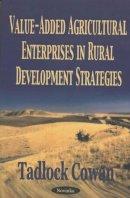 Cowan, Tadlock - Value-added Agricultural Enterprises in Rural Development Strategies - 9781590338193 - V9781590338193