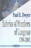Dwyer, Paul E. - Salaries of Members of Congress - 9781590338964 - V9781590338964