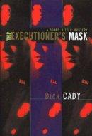 Cady, Dick - The Executioner's Mask - 9781590770375 - V9781590770375