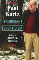 Kurtz, Paul. Ed(s): Shook, John R. - Exuberant Skepticism - 9781591027782 - V9781591027782