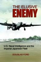 Ford, Douglas - The Elusive Enemy: U.S. Naval Intelligence and the Imperial Japanese Fleet - 9781591142805 - KSC0000028