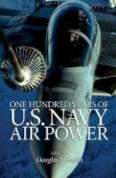 Douglas V Smith - One Hundred Years of U.S. Navy Air Power - 9781591147954 - KEX0275048