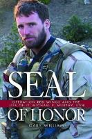 Gary Williams - Seal of Honor: Operation Red Wings and the Life of Lt Michael P. Murphy, Usn - 9781591149651 - V9781591149651