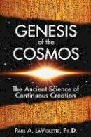 LaViolette Ph.D., Paul A. - Genesis of the Cosmos - 9781591430346 - V9781591430346