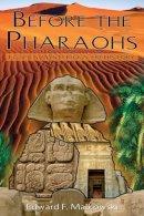 Malkowski, Edward F. - Before the Pharaohs - 9781591430483 - V9781591430483