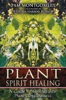 Montgomery, Pam - Plant Spirit Healing - 9781591430773 - V9781591430773