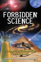 - Forbidden Science: From Ancient Technologies to Free Energy - 9781591430827 - V9781591430827