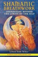 Wolf, Linda Star - Shamanic Breathwork - 9781591431060 - V9781591431060