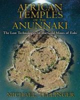Tellinger, Michael - African Temples of the Anunnaki - 9781591431503 - V9781591431503