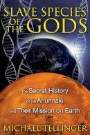 Tellinger, Michael - Slave Species of the Gods - 9781591431510 - V9781591431510
