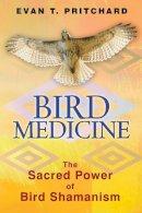 Pritchard, Evan T. - Bird Medicine - 9781591431589 - V9781591431589