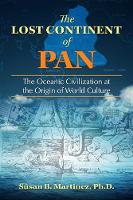 Martinez Ph.D., Susan B. - The Lost Continent of Pan: The Oceanic Civilization at the Origin of World Culture - 9781591432678 - V9781591432678