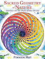 Hart, Francene - Sacred Geometry of Nature: Journey on the Path of the Divine - 9781591432739 - V9781591432739