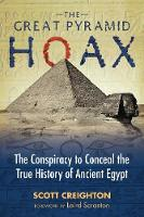 Creighton, Scott - The Great Pyramid Hoax: The Conspiracy to Conceal the True History of Ancient Egypt - 9781591437895 - V9781591437895