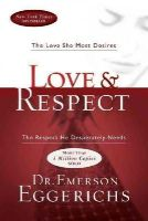 Eggerichs, Emerson - Love and   Respect: The Love She Most Desires; The Respect He Desperately Needs - 9781591452461 - 9781591452461