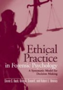 Bush, Shane S., Connell, Mary A., Denney, Robert L. - Ethical Practice in Forensic Psychology: A Systematic Model for Decision Making - 9781591473954 - V9781591473954