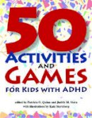 Quinn, Patricia O., Stern, Judith M. - 50 Activities and Games for Kids with ADHD - 9781591474838 - V9781591474838