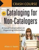 Kaplan, Allison G. - Crash Course on Cataloging for Non-catalogers - 9781591584018 - V9781591584018
