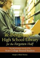 Klink Thomas, Margie J. - Re-Designing the High School Library for the Forgotten Half: The Information Needs of the Non-College Bound Student - 9781591584766 - V9781591584766