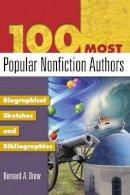 Drew, Bernard A. - 100 Most Popular Nonfiction Authors - 9781591584872 - V9781591584872