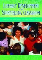 - Literacy Development in the Storytelling Classroom - 9781591586944 - V9781591586944