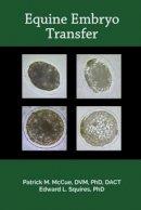 McCue, Patrick M.; Squires, Edward L. - Manual of Equine Embryo Transfer - 9781591610472 - V9781591610472