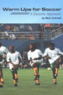 Critchell, Mick - Warm Ups for Soccer - 9781591640288 - V9781591640288