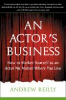 Reilly, Andrew - An Actor's Business - 9781591810209 - V9781591810209