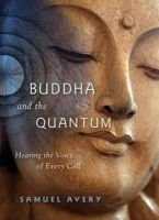 Avery, Samuel - Buddha & the Quantum - 9781591811060 - V9781591811060