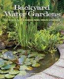 Fowler, Veronica Lorson - Backyard Water Gardens - 9781591865537 - V9781591865537