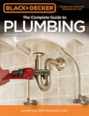 Editors of Cool Springs Press - Black & Decker The Complete Guide to Plumbing, 6th edition (Black & Decker Complete Guide) - 9781591866367 - V9781591866367