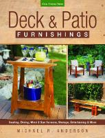 Anderson, Michael R. - Deck & Patio Furnishings: Seating, Dining, Wind & Sun Screens, Storage, Entertaining & More - 9781591866404 - V9781591866404