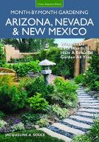 Soule, Jacqueline - Arizona, Nevada & New Mexico Month-by-Month Gardening: What to Do Each Month to Have a Beautiful Garden All Year - 9781591866701 - V9781591866701