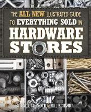 Ettlinger, Steve, Schmidt, Phil - The All New Illustrated Guide to Everything Sold in Hardware Stores - 9781591866862 - V9781591866862