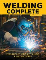 Reeser, Michael A., Editors of Cool Springs Press - Welding Complete, 2nd Edition: Techniques, Project Plans & Instructions - 9781591866916 - V9781591866916