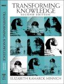 Minnich, Elizabeth Kamarck - Transforming Knowledge - 9781592131327 - V9781592131327
