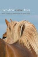 . Ed(s): Shiers, Jessie - Incredible Horse Tales - 9781592289875 - V9781592289875