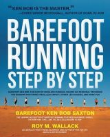Wallack, Roy; Saxton, Ken Bob - The Complete Book of Barefoot Running - 9781592334650 - V9781592334650