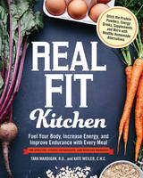 Mardigan, Tara, Weiler, Kate - Real Fit Kitchen: Fuel Your Body, Improve Energy, and Increase Strength with Every Meal - 9781592336906 - V9781592336906